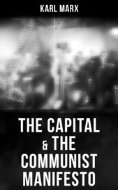 THE CAPITAL & THE COMMUNIST MANIFESTO