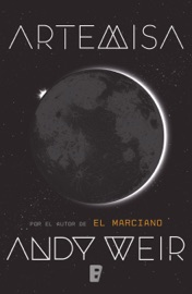 Artemisa - Andy Weir by  Andy Weir PDF Download