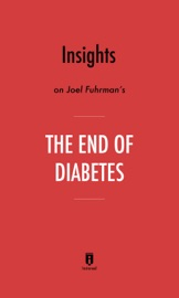 Insights On Joel Fuhrman S The End Of Diabetes By Instaread