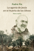 La agonía de Jesús en el Huerto de los Olivos Book Cover