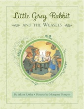 Little Grey Rabbit: Rabbit and the Weasels
