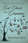 God Ghosts And Grannies