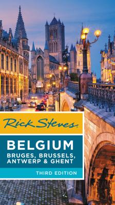 Rick Steves Belgium: Bruges, Brussels, Antwerp & Ghent - Rick Steves & Gene Openshaw book