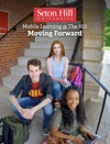 Seton Hill University - Mobile Learning  The Hill Moving Forward