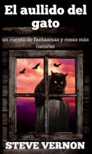 El aullido del gato: un cuento de fantasmas y cosas más oscuras