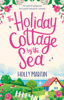 Holly Martin - The Holiday Cottage by the Sea artwork
