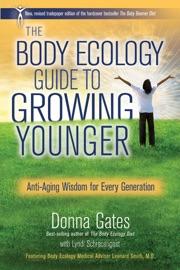 The Body Ecology Guide To Growing Younger