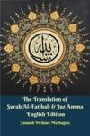 The Translation Of Surah Al-Fatihah  Juz Amma English Edition