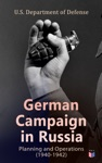 German Campaign In Russia Planning And Operations 1940-1942