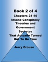 Book 2 Of 4 Chapters 21-40 Insane Conspiracy Theories And Government Secretes That Actually Turned Out To Be True 2017