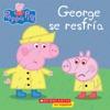 George Se Resfra Peppa Pig