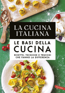 La Cucina Italiana. Le basi della cucina Copertina del libro