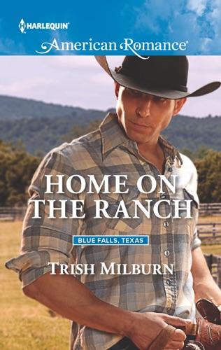 Trish Milburn - Home on the Ranch