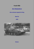 Drei Musketiere - Eine verlorene Jugend im Krieg, Band 16