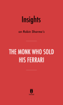 Insights on Robin Sharma's The Monk Who Sold His Ferrari by Instaread