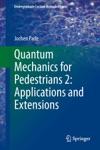 Quantum Mechanics For Pedestrians 2 Applications And Extensions
