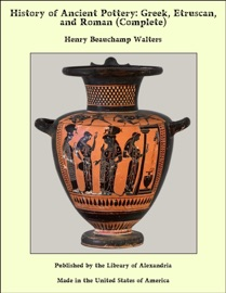 History Of Ancient Pottery Greek Etruscan And Roman Complete