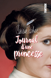 Carrie Fisher, Journal d'une princesse