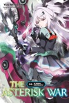 The Asterisk War Vol 6 Light Novel