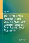 The Duty Of Medical Practitioners And CAMTCM Practitioners To Inform Competent Adult Patients About Alternatives