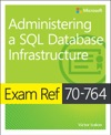Exam Ref 70-764 Administering A SQL Database Infrastructure 1e
