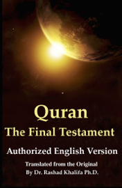 Quran: The Final Testament - Authorised English Version book