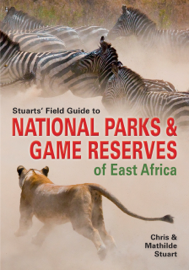 Stuarts' Field Guide to National Parks & Game Reserves of East Africa