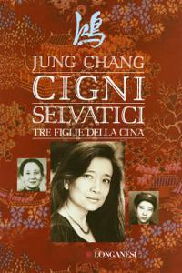 Cigni selvatici da Jung Chang