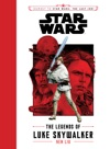 Journey To Star Wars The Last Jedi The Legends Of Luke Skywalker