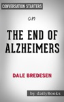 The End Of Alzheimers The First Program To Prevent And Reverse Cognitive Decline By Dale Bredesen  Conversation Starters