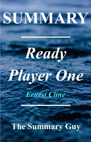 The Summary Guy - Ready Player One
