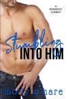 Stumbling Into Him