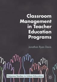 CLASSROOM MANAGEMENT IN TEACHER EDUCATION PROGRAMS