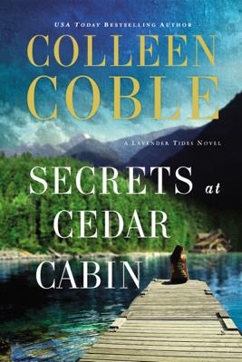 Secrets at Cedar Cabin - Colleen Coble book