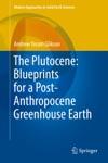 The Plutocene Blueprints For A Post-Anthropocene Greenhouse Earth