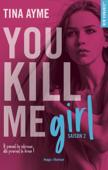 You kill me girl Saison 2