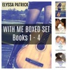 With Me Boxed Set Books 1 - 4