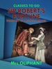 Sir Robert's Fortune the Story of a Scotch Moor