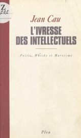 L'ivresse des intellectuels : pastis, whisky et marxisme