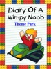 Diary of a Wimpy Noob: Theme Park