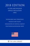 Endangered And Threatened Wildlife And Plants - Designation Of Critical Habitat For Peninsular Bighorn Sheep US Fish And Wildlife Service Regulation FWS 2018 Edition