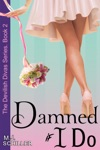 Damned If I Do The Devilish Divas Series Book 2