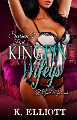 Kingpin Wifeys Season 2, Part 5: If God Is For Us
