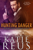 Katie Reus - Hunting Danger  artwork