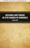 Missions and Tokens in Styx: Shards of Darkness