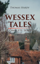 Wessex Tales Complete Series Illustrated