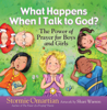 What Happens When I Talk to God? - Stormie Omartian