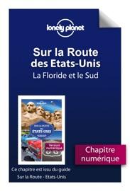 SUR LA ROUTE - ETATS-UNIS - LA FLORIDE ET LE SUD