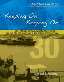Keeping On Keeping On: 30---Hue, Danang, Vietnam; Pandaw River Cruise---Halong Bay; Red Song and Black Rivers, North Vietnam PDF Download