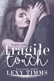 Fragile Touch - Lexy Timms book summary